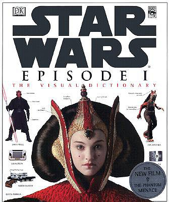 Image for STAR WARS EPISODE I:THE VISUAL DICTIONARY