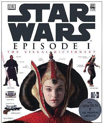 STAR WARS EPISODE I:THE VISUAL DICTIONARY, STAR WARS - REYNOLDS, DAVID