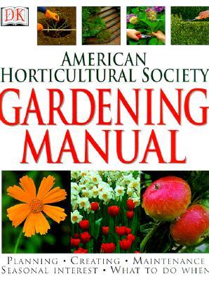 American Horticultural Society Gardening Manual (American Horticultural Society Practical Guides), DK Publishing