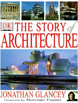 The Story of Architecture, Jonathan Glancey, Sir Norman Foster