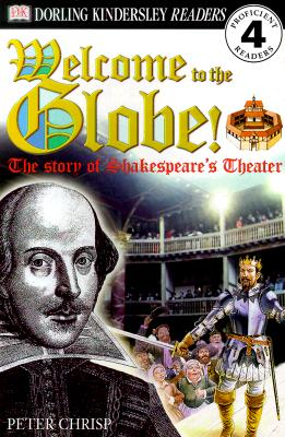 Image for DK Readers: Welcome to the Globe: The Story of Shakespeare's Theatre (Level 4: Proficient Readers)