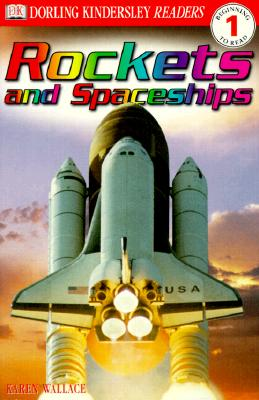 """Rockets and Spaceships (DK Readers Beginning to Read, Level 1)"", ""Wallace, Karen"""
