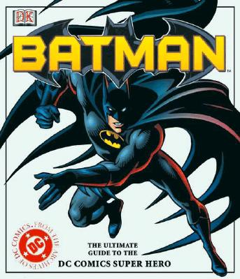 Image for Batman: The Ultimate Guide to the Dark Knight