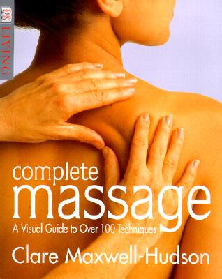 Image for Complete Massage : A Visual Guide to over 100 Techniques