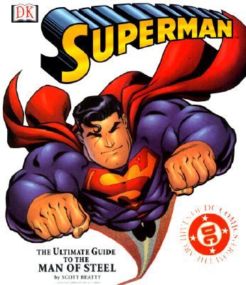 Image for Superman: The Ultimate Guide to the Man of Steel