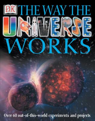 Image for The Way The Universe Works (First American Edition)