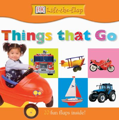 Image for DK Lift the Flap: Things that Go (DK Lift the Flap)