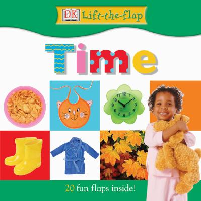Image for DK Lift the Flap: Time (DK Lift the Flap)