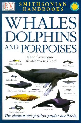 Whales, Dolphins and Porpoises, Carwardine, Mark