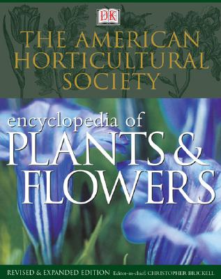 Image for The American Horticultural Society Encyclopedia of Plants and Flowers (American Horticultural Society Practical Guides)