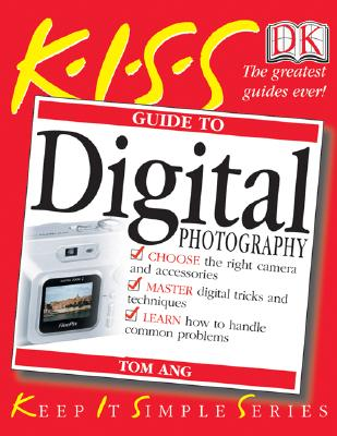 Image for KISS Guide to Digital Photography (KISS Guides)