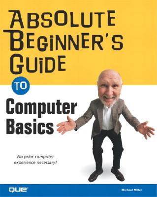 Image for Absolute Beginner's Guide to Computer Basics (Absolute Beginner's Guides)