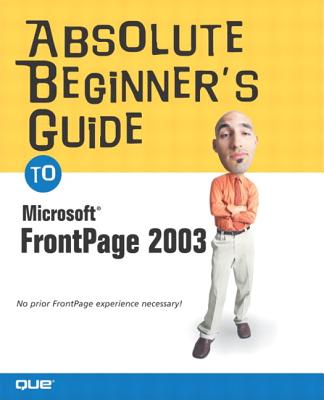 Image for Absolute Beginner's Guide to Microsoft Office FrontPage 2003