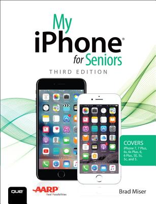 Image for My iPhone for Seniors (Covers iPhone 7/7 Plus and other models running iOS 10) (3rd Edition)