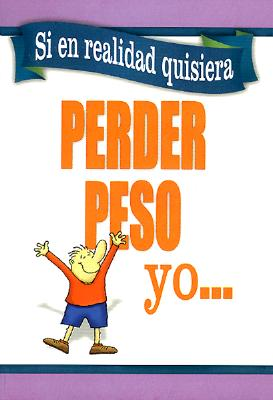 Image for Si en realidad quisiera Perder Peso Yo (Original title: If I Really Wanted to Lose Weight)