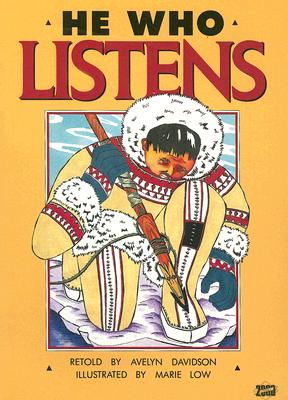 Image for He Who Listens: An Inuit Story from Alaska (Literacy 2000 Stage 5)
