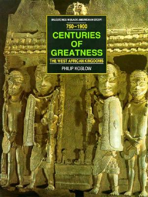 Image for Centuries of Greatness: The West African Kingdoms : 750-1900 (Milestones in Black American History)