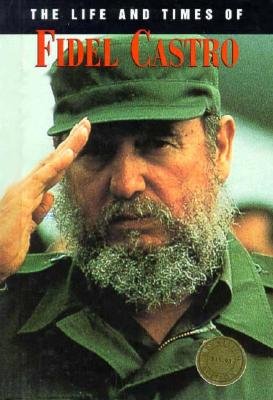 The Life and Times of Fidel Castro (Life & Times of), Selsdon, Esther