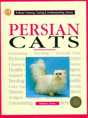 Persians Cats (Cats & Dogs a Basic Training, Caring & Understanding Library), Axelrod, Herbert