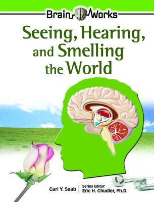 Image for Seeing, Hearing, and Smelling the World (Brain Works)