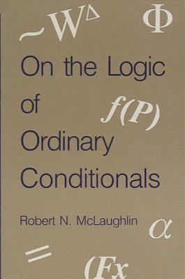 Image for On the Logic of Ordinary Conditionals (SUNY series in Logic and Language)