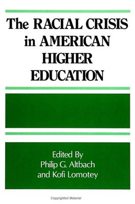 Image for The Racial Crisis in American Higher Education (SUNY series, Frontiers in Education)