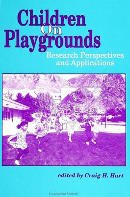 Image for Children on Playgrounds: Research Perspectives and Applications (SUNY series, Children's Play in Society)