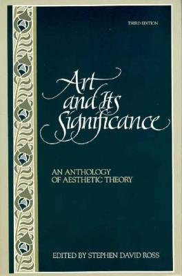 Art and Its Significance: An Anthology of Aesthetic Theory