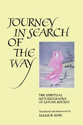 Image for Journey in Search of the Way: The Spiritual Autobiography of Satomi Myodo