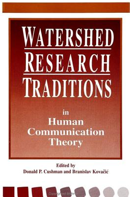 Image for Watershed Research Traditions in Human Communication Theory (SUNY series, Human Communication Processes)