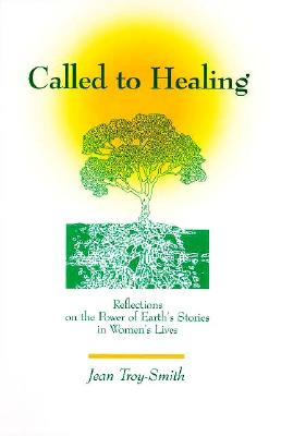 Image for Called to Healing: Reflections on the Power of Earth's Stories in Women's Lives