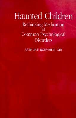 Image for Haunted Children: Rethinking Medication of Common Psychological Disorders (S U N Y Series in Transpersonal and Humanistic Psychology)
