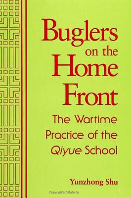 Image for Buglers on the Home Front: The Wartime Practice of the Qiyue School