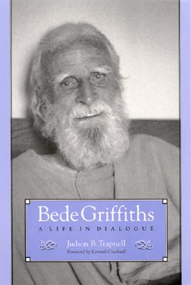 Bede Griffiths: A Life in Dialogue (S U N Y Series in Religious Studies), Trapnell, Judson B.