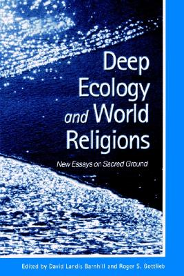 Image for Deep Ecology and World Religions: New Essays on Sacred Ground (S U N Y Series in Radical Social and Political Theory)
