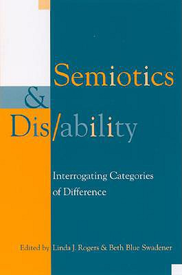 Image for Semiotics and Dis/ability: Interrogating Categories of Difference (Cultural Studies)