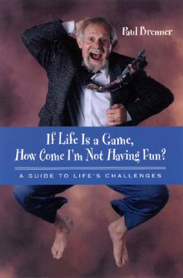 Image for If Life Is a Game, How Come I'm Not Having Fun?: A Guide to Life's Challenges (Suny Series in Communication Studies)