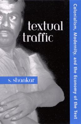 Image for Textual Traffic: Colonialism, Modernity, and the Economy of the Text