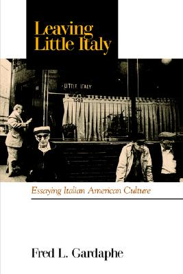 Image for Leaving Little Italy: Essaying Italian American Culture