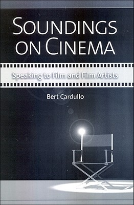 Image for Soundings on Cinema: Speaking to Film and Film Artists (Suny Series, Horizons of Cinema)