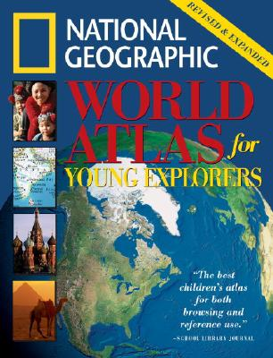 Image for Nat'l Geo World Atlas for Young Explorers, Revised & Expanded Edition