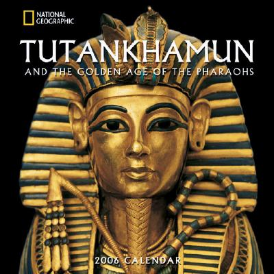 Image for Tutankhamun And The Golden Age Of The Pharaohs 2006 Wall Calendar