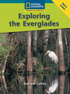 Image for Exploring the Everglades (National Geographic Windows on Literacy, Math in Science, Reading Level 22 (fluent plus))