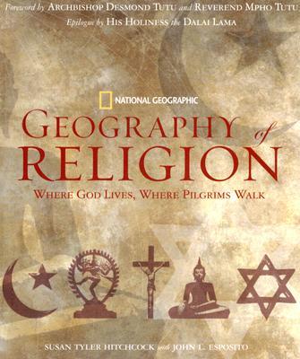 Image for Geography of Religion: Where God Lives, Where Pilgrims Walk