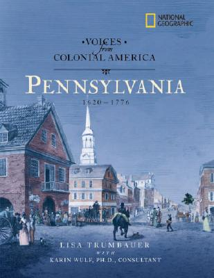 Image for National Geographic Voices from Colonial America: Pennsylvania 1643-1776