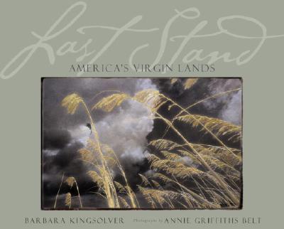 Last Stand: America's Virgin Lands, Kingsolver, Barbara
