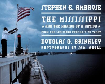 Image for The Mississippi and the Making of a Nation: From the Louisiana Purchase to Today