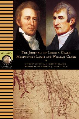Journals of Lewis and Clark (National Geographic Adventure Classics), Lewis, Meriwether; Clark, William; Brandt, Anthony [Introduction]