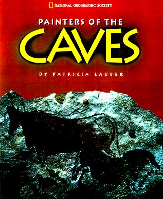 Image for Painters of The Caves (National Geographic Society)