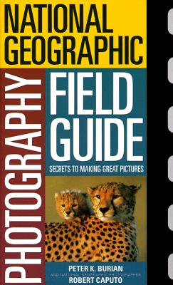 Image for National Geographic Photography Field Guide: Secrets to Making Great Pictures